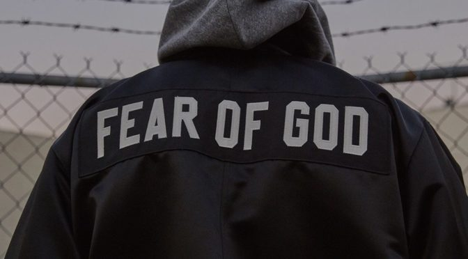 Fear of the Lord: Come on, you have trouble with that one, don't you?